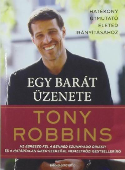 Tony Robbins - Egy barát üzenete