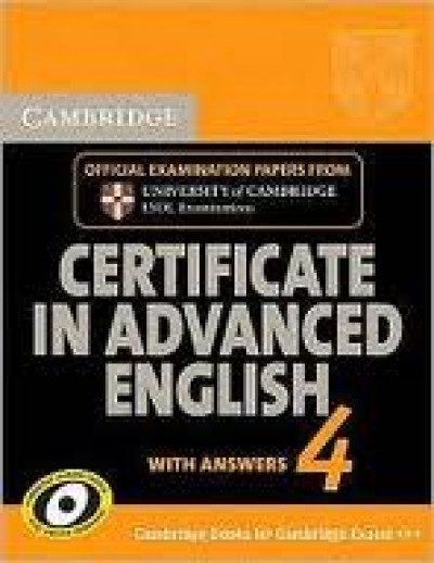 - Cambridge Certificate in Advanced English 4