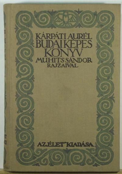 Kárpáti Aurél - Budai képeskönyv