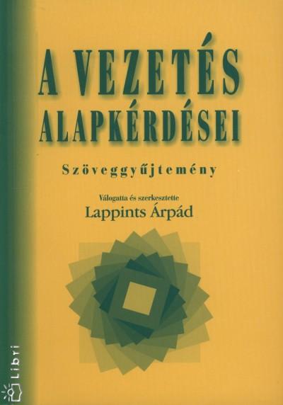 Lappints Árpád  (Szerk.) - A vezetés alapkérdései