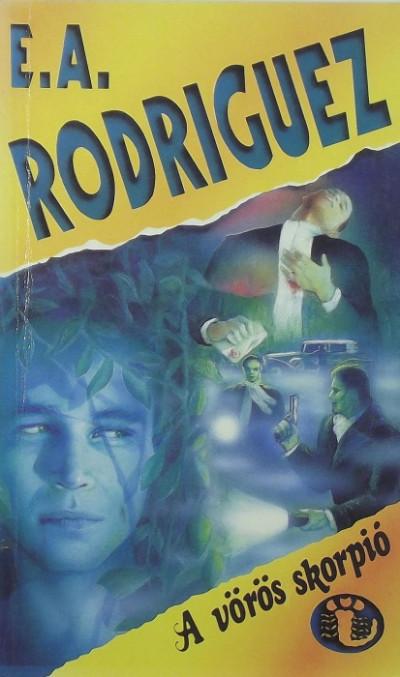Barsi Ödön - E. A. Rodriguez - A vörös skorpió