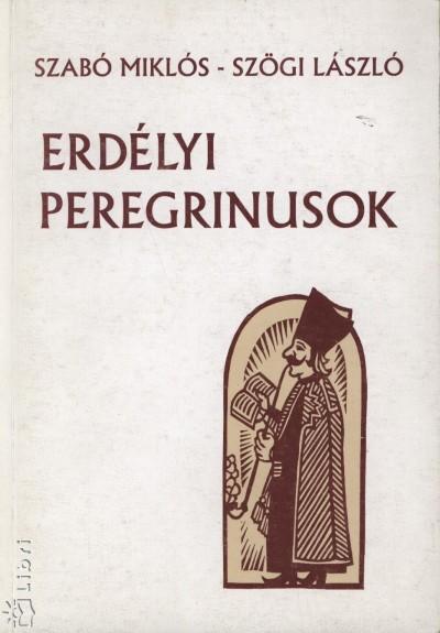 Szabó Miklós - Szögi László - Erdélyi peregrinusok