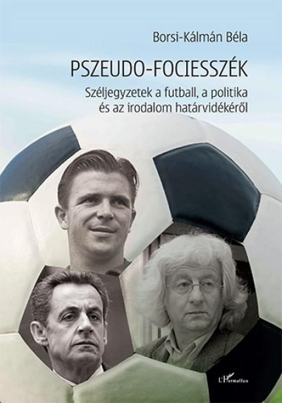 Borsi-Kálmán Béla - Pszeudo-fociesszék