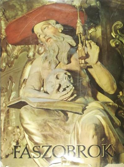 Aggházy Mária - Schiller Alfréd - Régi magyarországi faszobrok