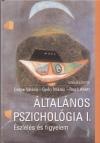 Cs�pe Val�ria (Szerk.) - Gy�ri Mikl�s (Szerk.) - Rag� Anett (Szerk.) - �ltal�nos pszichol�gia I.
