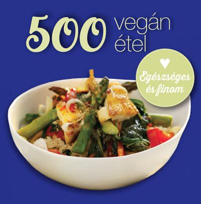 Deborah Gray - 500 vegán étel