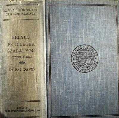 Dr. Pap Dávid  (Szerk.) - A bélyeg- és illetékszabályok szótára