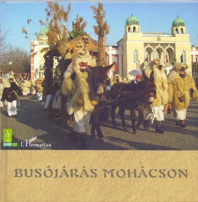 Csonka-Takács Eszter  (Szerk.) - Busójárás Mohácson