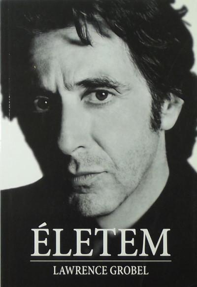 Lawrence Grobel - Al Pacino - Életem