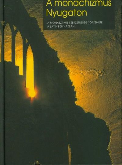 Peter King - A monachizmus Nyugaton