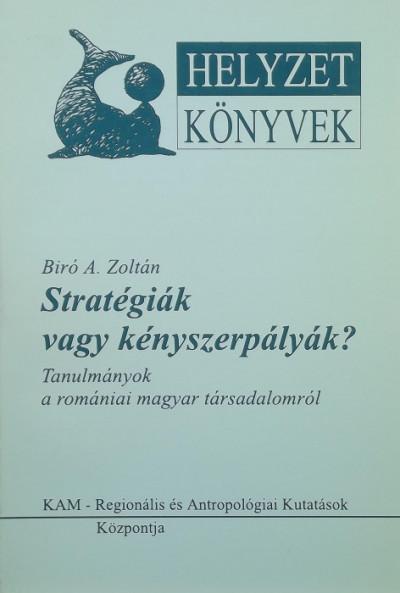 Bíró A. Zoltán - Stratégiák vagy kényszerpályák? (dedikált)