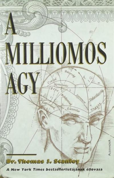 Thomas J. Stanley - A milliomos agy