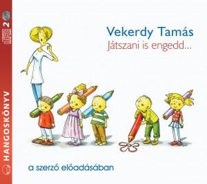 Vekerdy Tam�s - J�tszani is engedd... - Hangosk�nyv