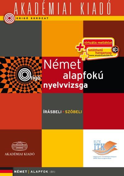 Szűcs Melinda  (Szerk.) - Origó - Német alapfokú nyelvvizsga - írásbeli szóbeli