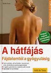A hátfájás (fájdalomtól a gyógyulásig)