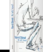 Varró Dániel - Mi lett hova?